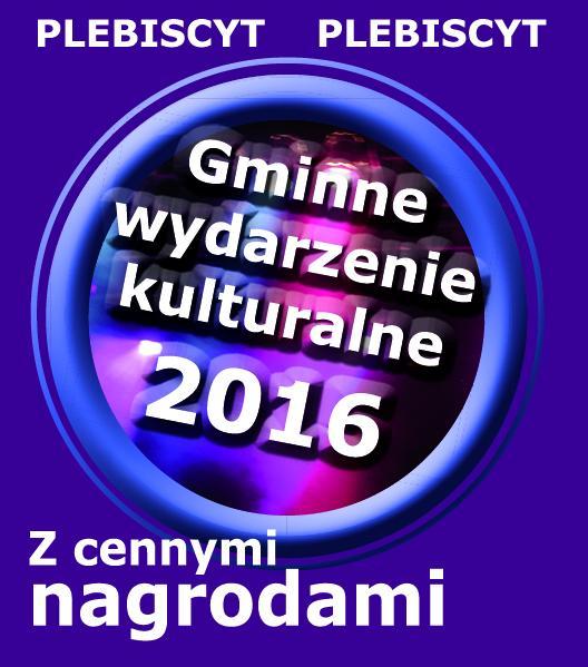 Mieszkańcy wybierają Gminne wydarzenie kulturalne 2016