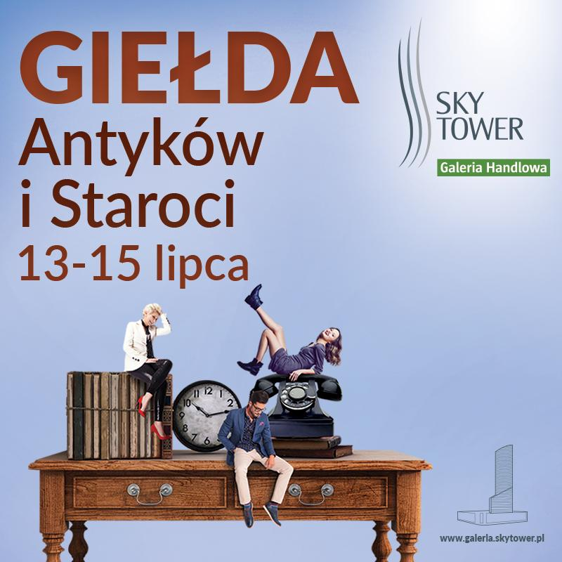 Letnia Giełda Antyków iStaroci wSky Tower 13-15 lipca