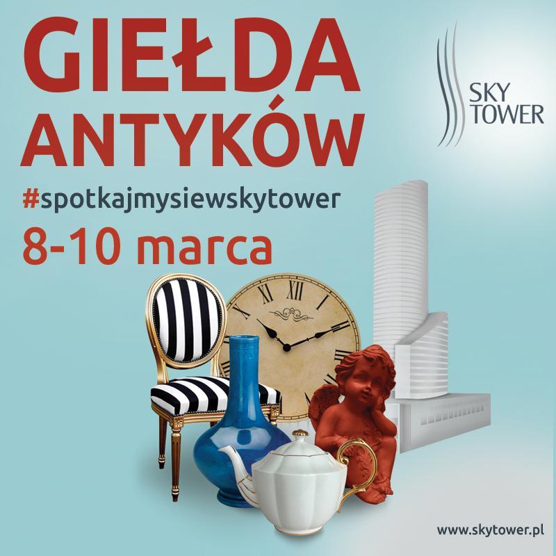 Marcowa Giełda Antyków iStaroci wSky Tower