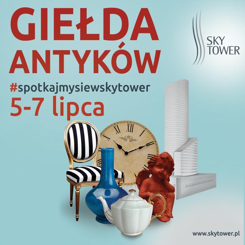 Lipcowa Giełda Antyków iStaroci wSky Tower