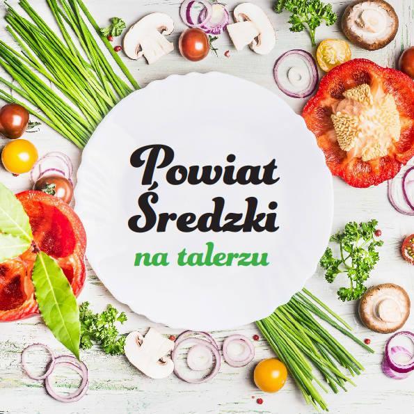 Powiat Średzki na talerzu – cz. I